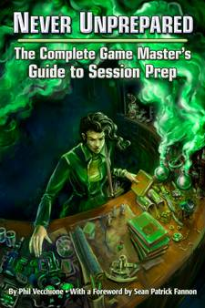 Free 16-page Preview of Never Unprepared: The GM's Guide to Prep